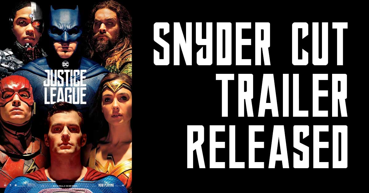 Justice League Snyder Cut Trailer Released